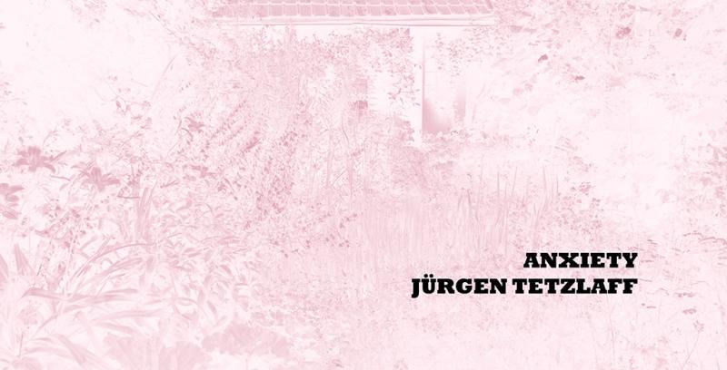 Einladung Jürgen Tetzlaff, ANXIETY, Kunstraum K634, Kurator Andreas Keil, Köln